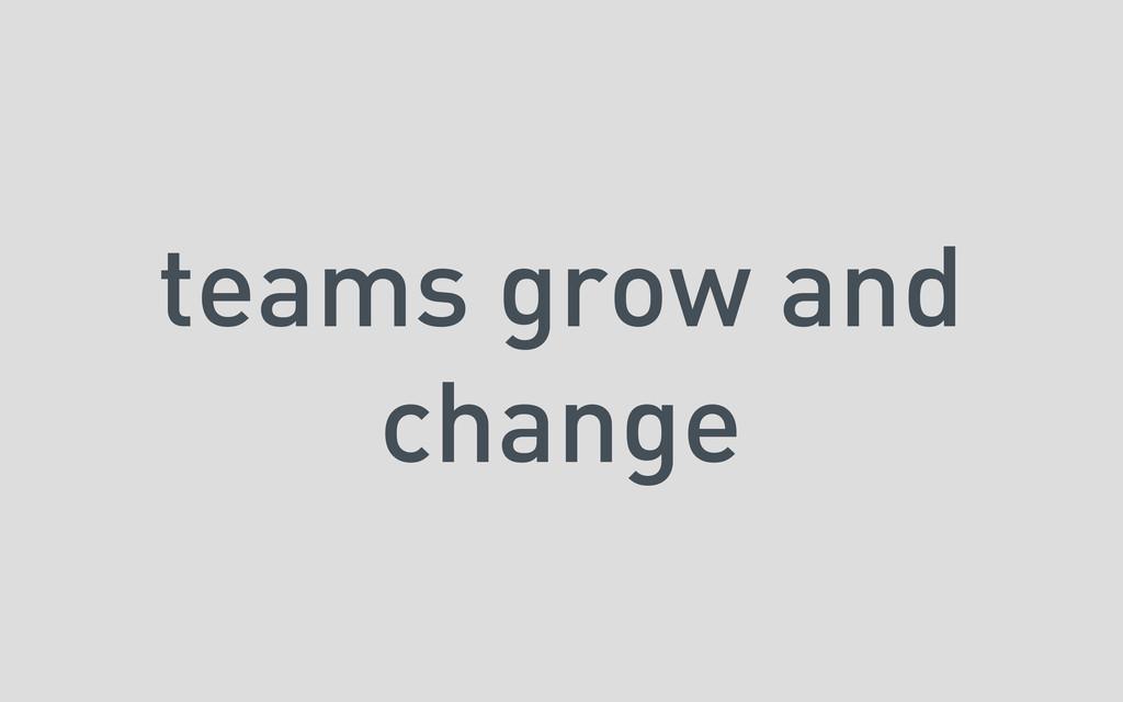 teams grow and change