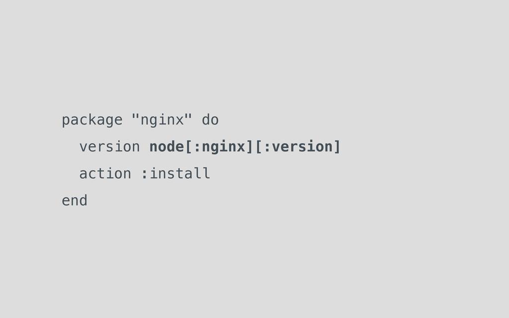 """package """"nginx"""" do version node[:nginx][:versio..."""