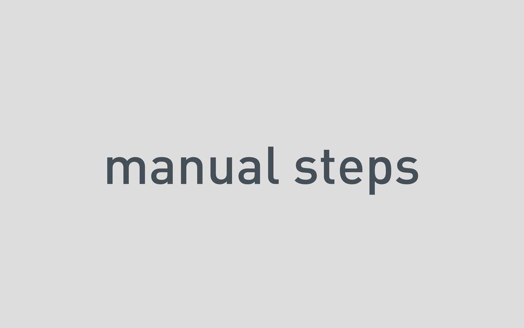 manual steps