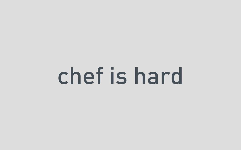 chef is hard