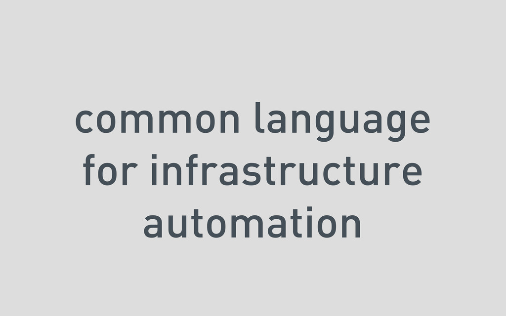 common language for infrastructure automation