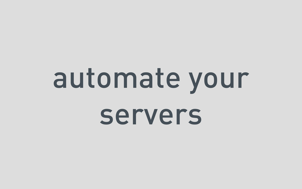automate your servers