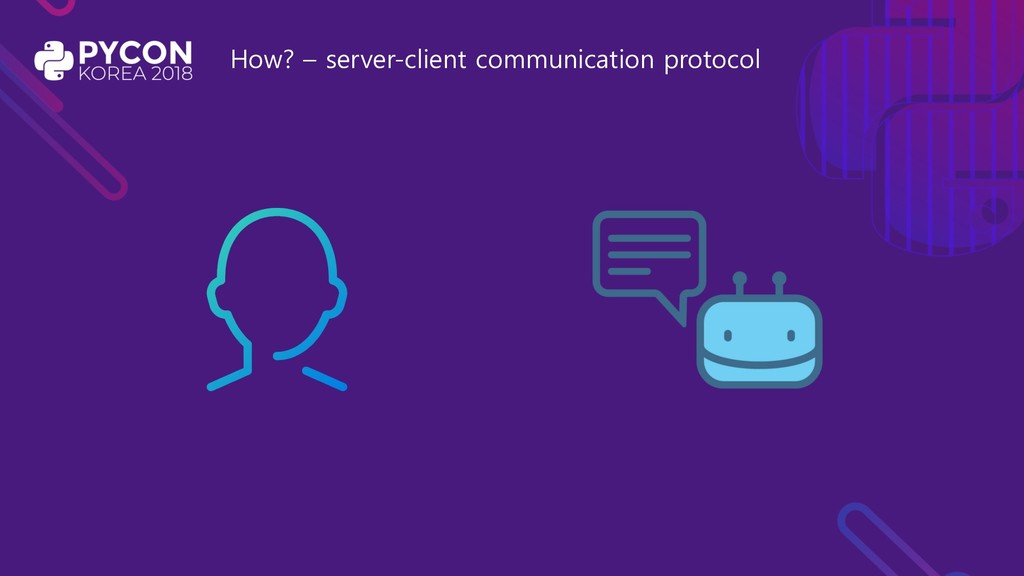 How? – server-client communication protocol