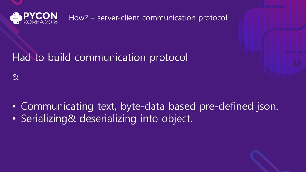 How? – server-client communication protocol Had...