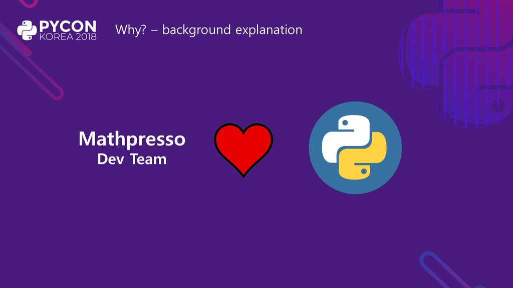 Why? – background explanation Mathpresso Dev Te...