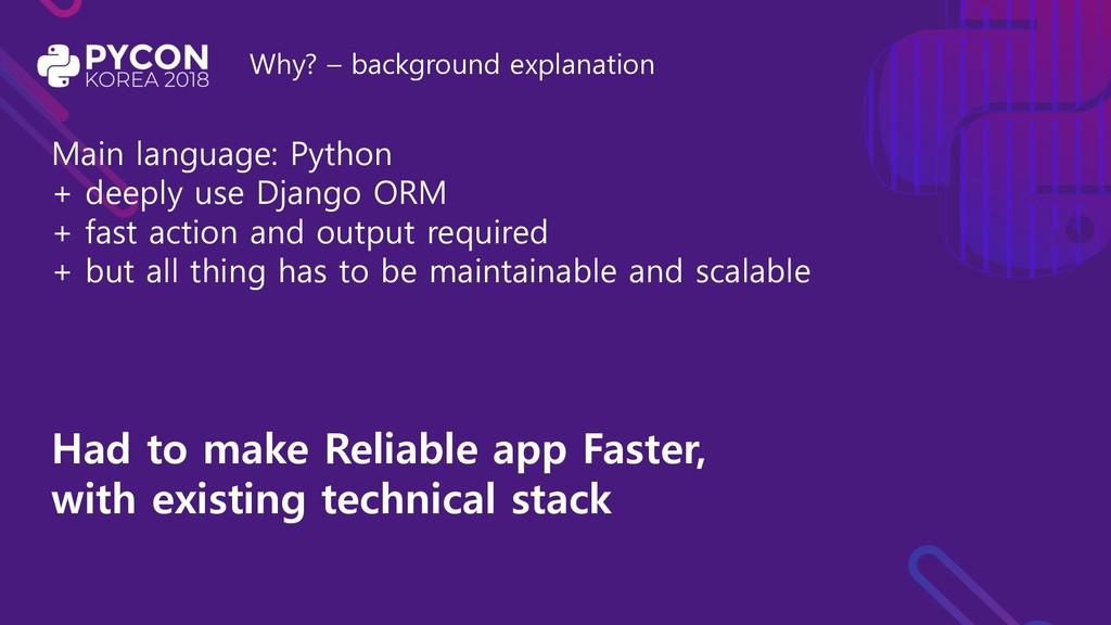 Why? – background explanation Main language: Py...