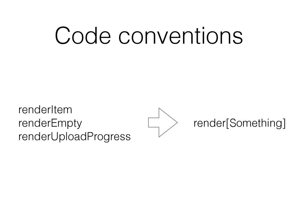 Code conventions renderItem renderEmpty render...