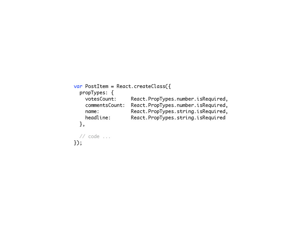 var PostItem = React.createClass({ propTypes: {...