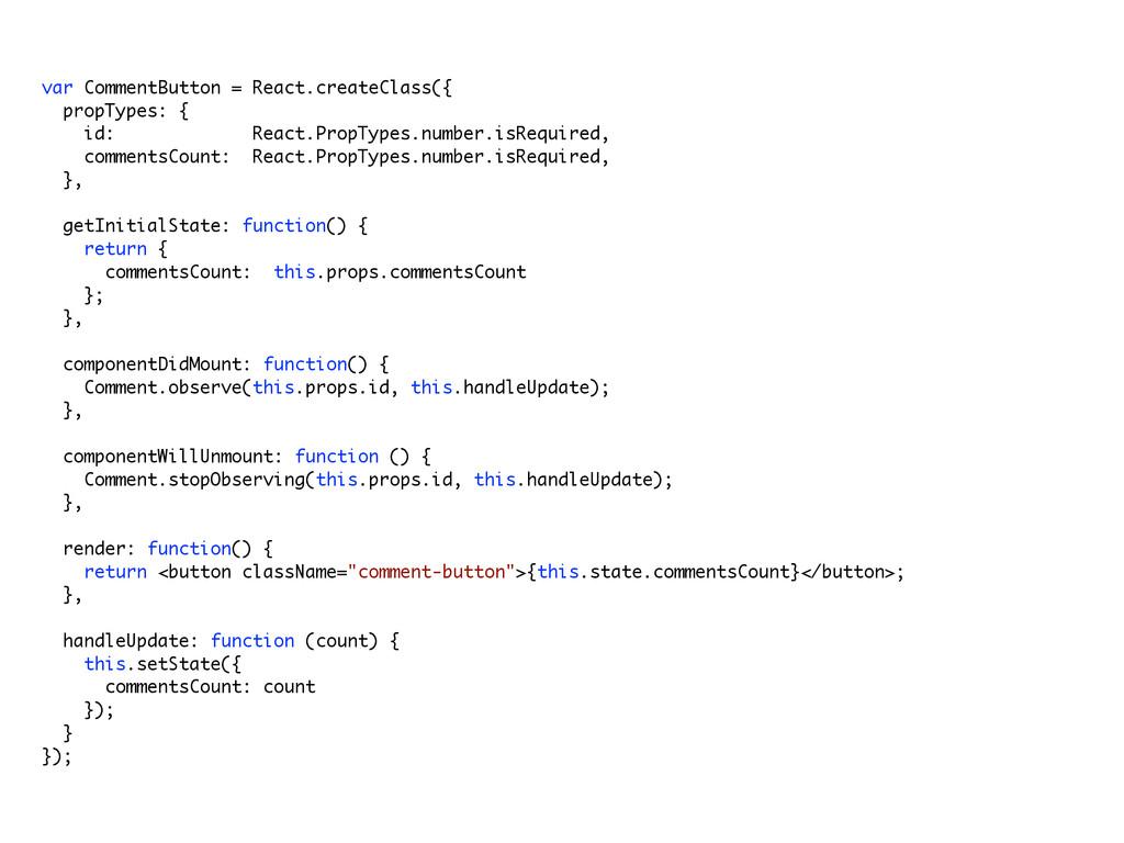 var CommentButton = React.createClass({ propTyp...