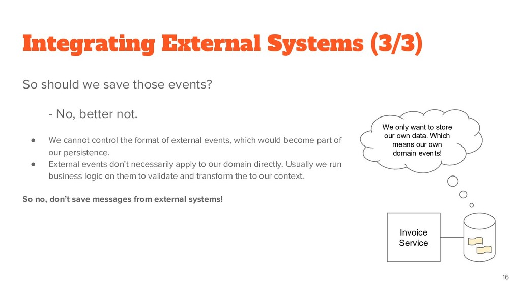 Integrating External Systems (3/3) So should we...