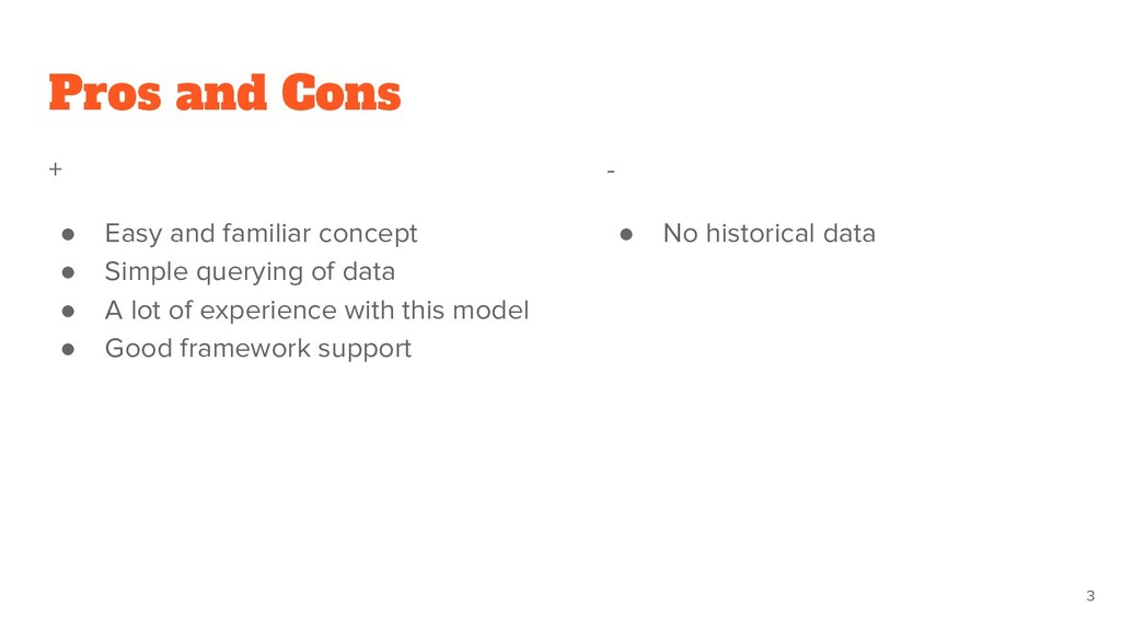 Pros and Cons + ● Easy and familiar concept ● S...