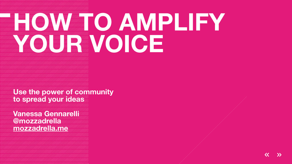 HOW TO AMPLIFY YOUR VOICE Use the power of comm...
