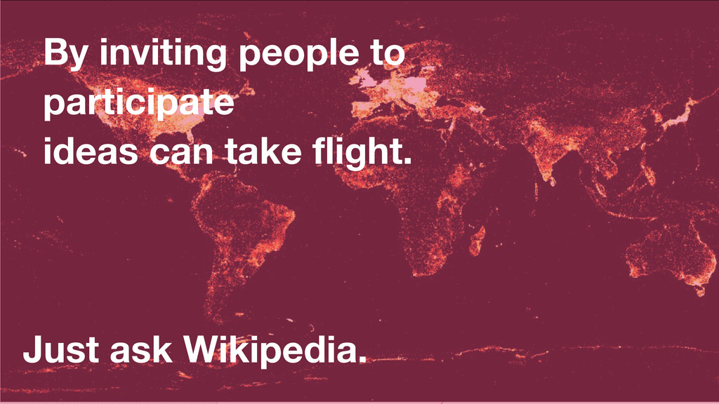 By inviting people to participate ideas can tak...