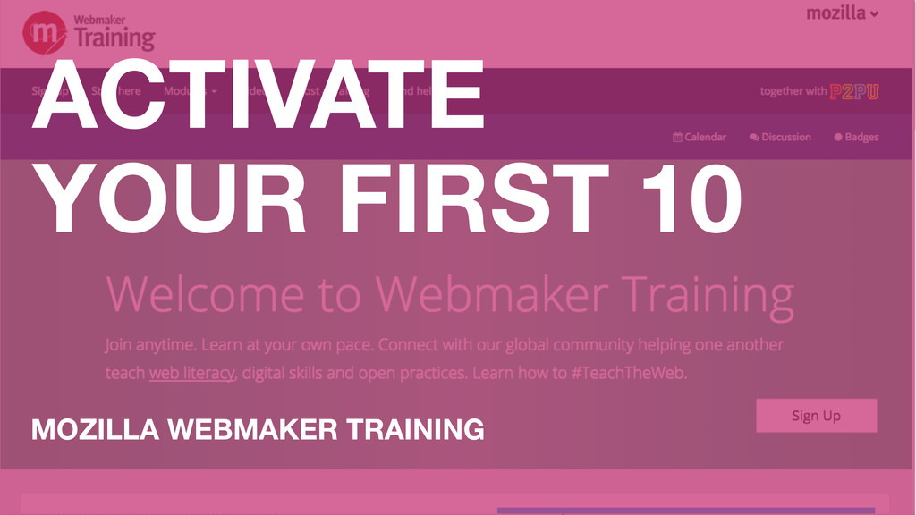 ACTIVATE YOUR FIRST 10 MOZILLA WEBMAKER TRAINING