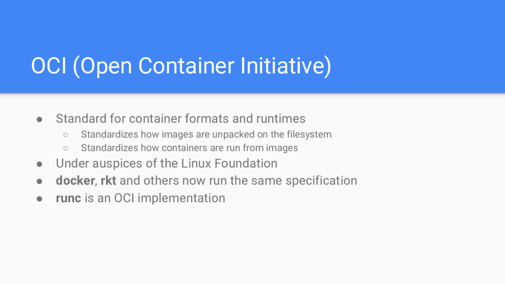 OCI (Open Container Initiative) ● Standard for ...