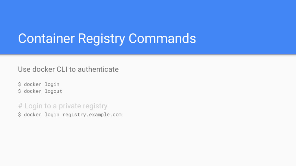 Container Registry Commands Use docker CLI to a...