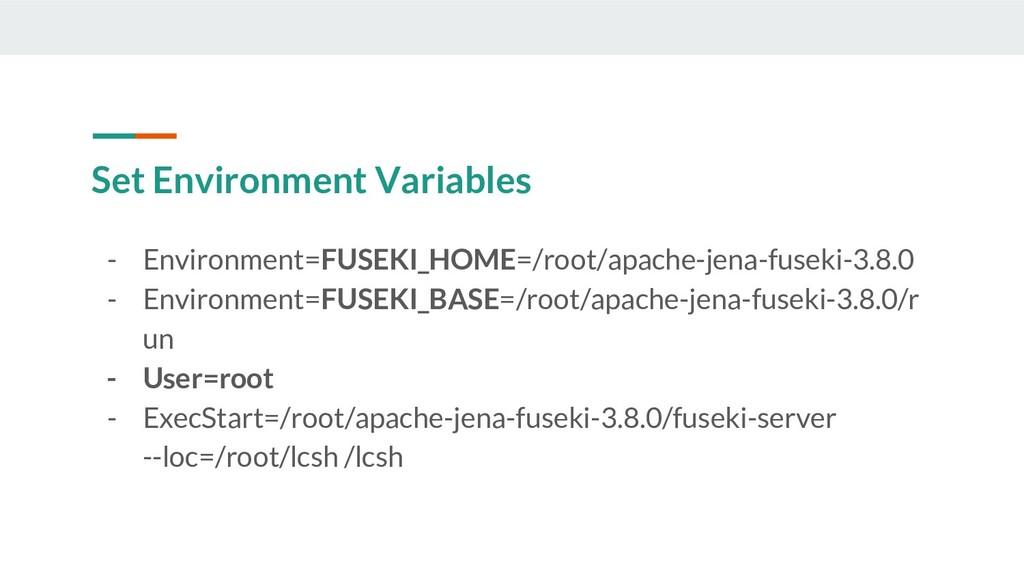 Set Environment Variables - Environment=FUSEKI_...