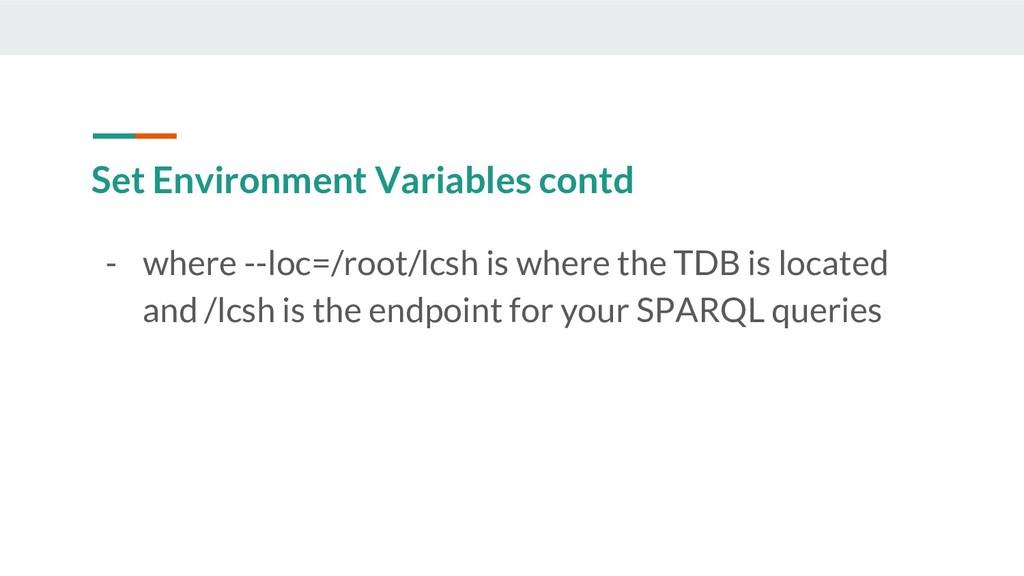 Set Environment Variables contd - where --loc=/...