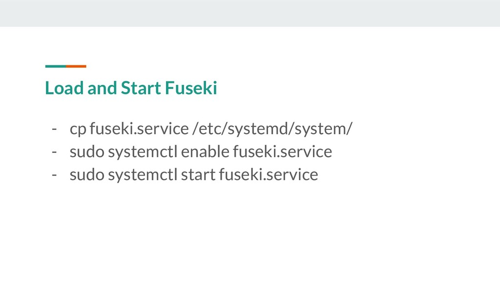 Load and Start Fuseki - cp fuseki.service /etc/...