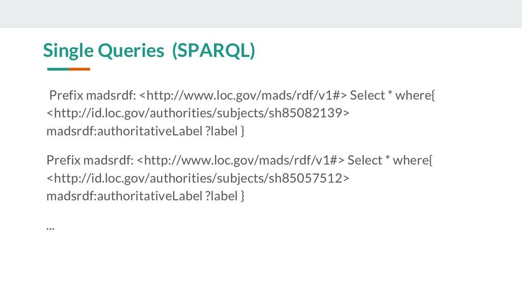 Single Queries (SPARQL) Prefix madsrdf: <http:/...