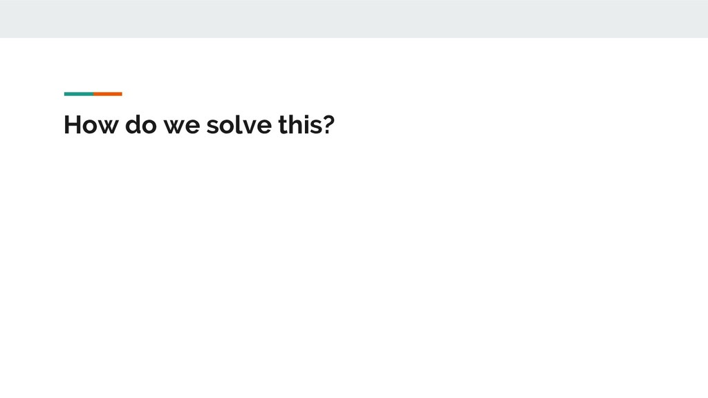 How do we solve this?