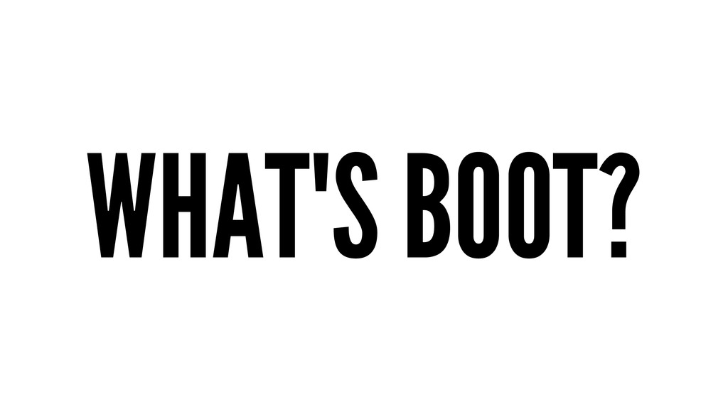 WHAT'S BOOT?