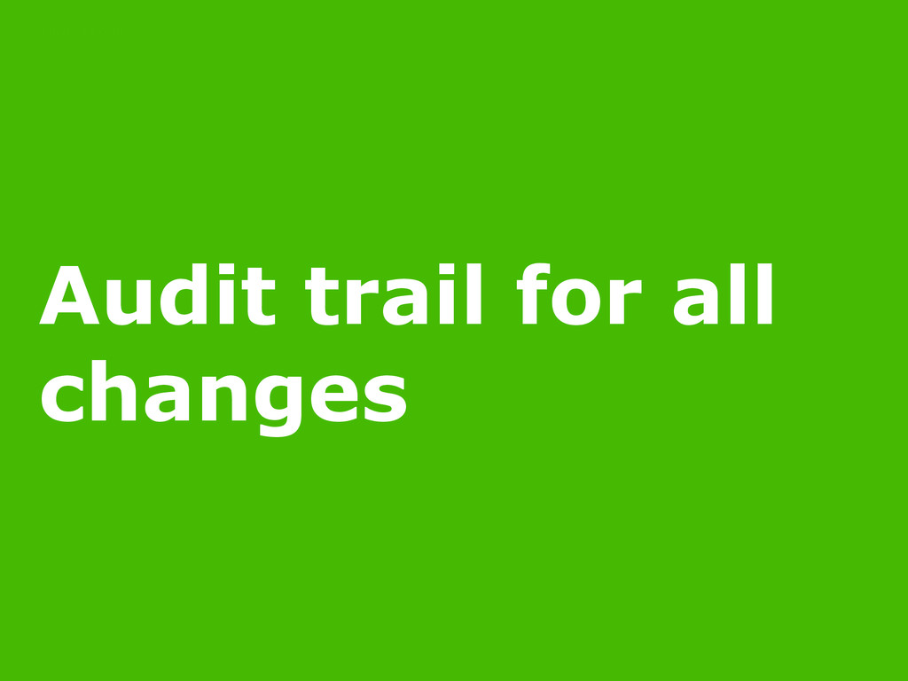 11/16/14 Audit trail for all changes POLICY AS ...