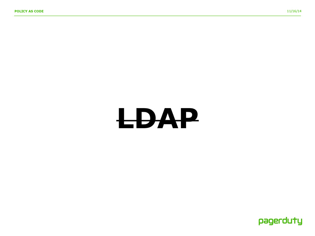 11/16/14 LDAP POLICY AS CODE