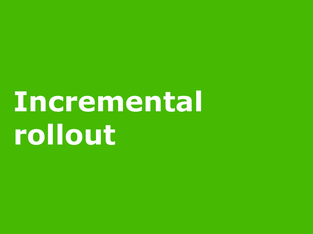 11/16/14 Incremental rollout POLICY AS CODE