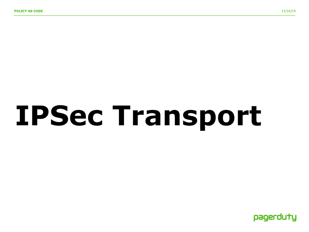 11/16/14 IPSec Transport POLICY AS CODE