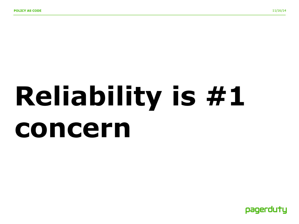 11/16/14 Reliability is #1 concern POLICY AS CO...