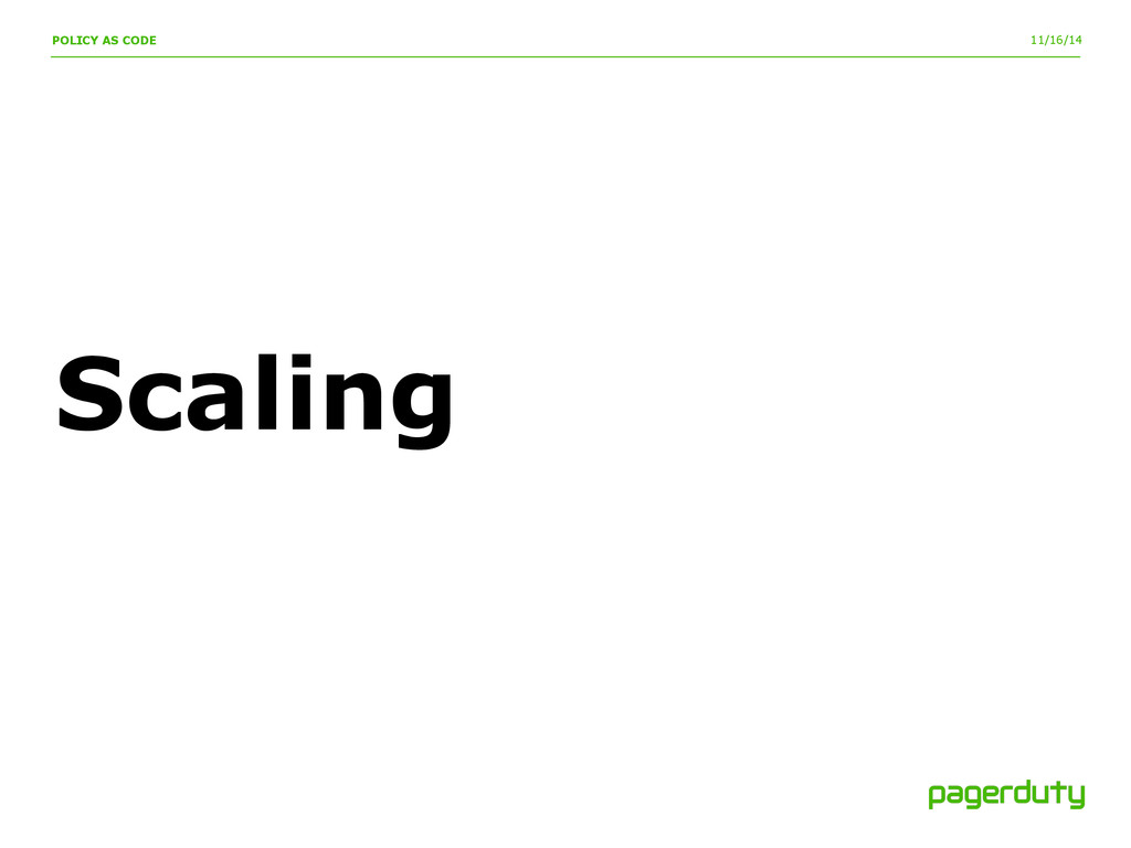 11/16/14 Scaling POLICY AS CODE