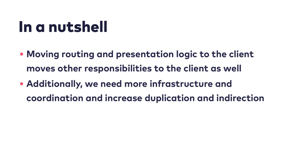 In a nutshell • Moving routing and presentation...