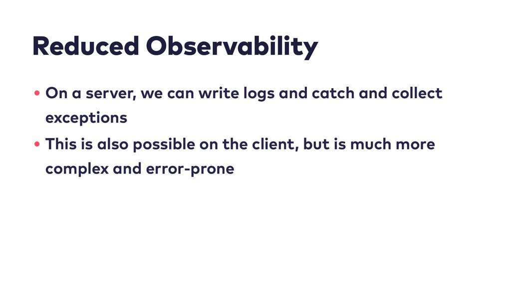Reduced Observability • On a server, we can wri...