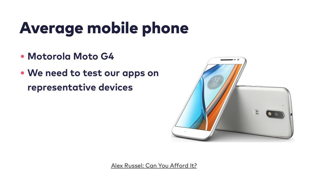 Average mobile phone • Motorola Moto G4 • We ne...