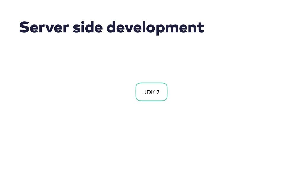Server side development JDK 7