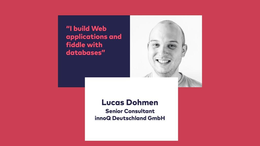 Lucas Dohmen Senior Consultant innoQ Deutschla...
