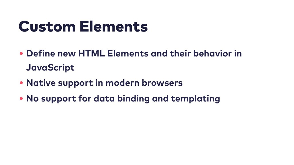 Custom Elements • Define new HTML Elements and ...