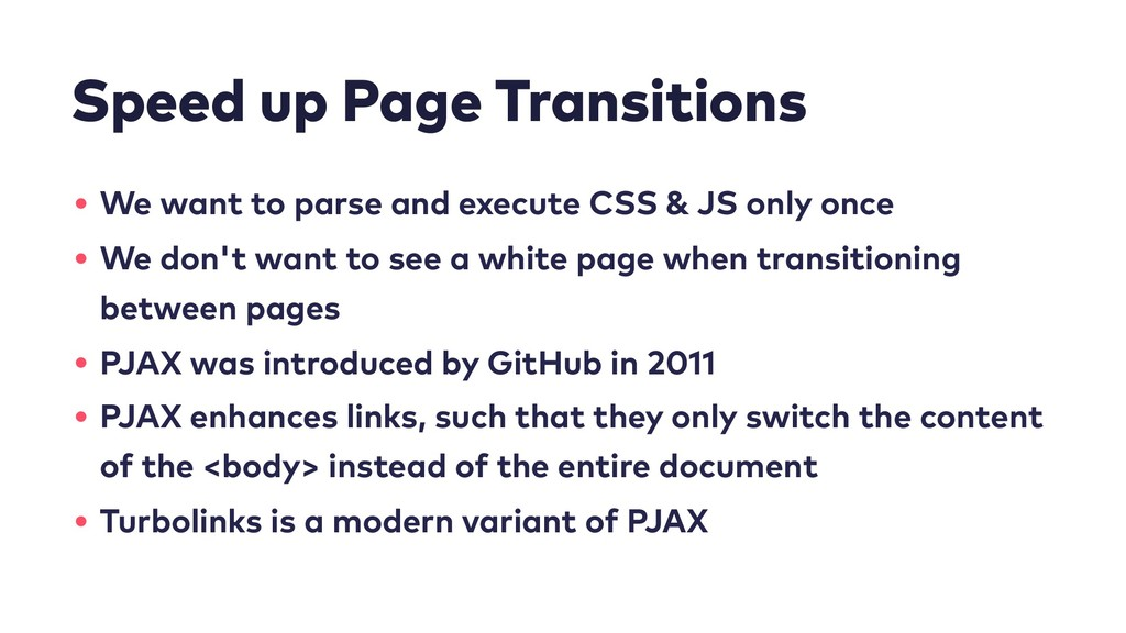 Speed up Page Transitions • We want to parse an...
