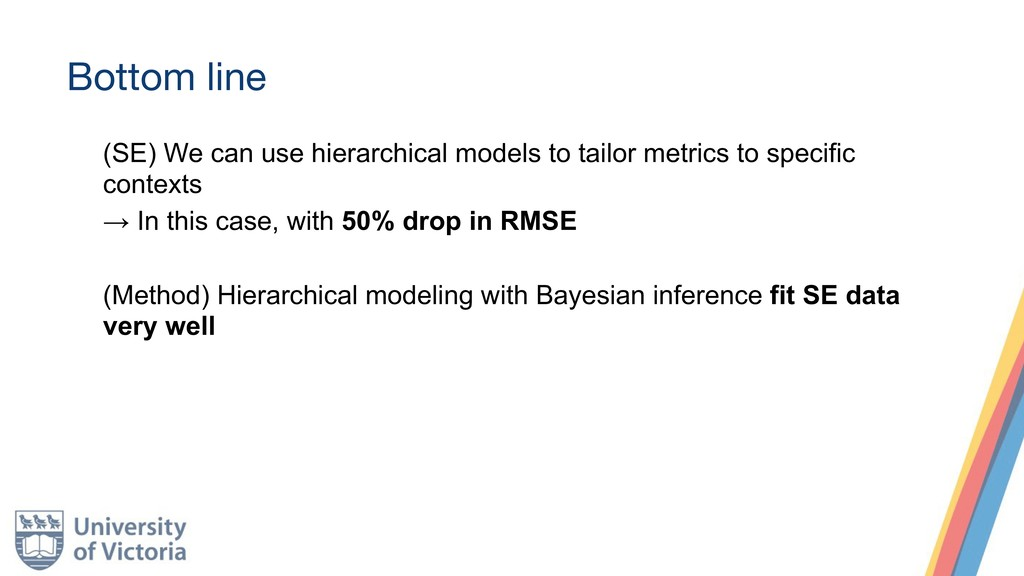 Bottom line (SE) We can use hierarchical models...