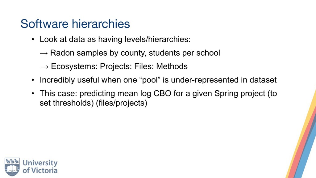 Software hierarchies • Look at data as having l...