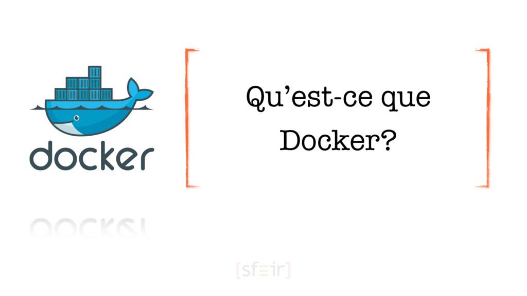 Qu'est-ce que Docker?