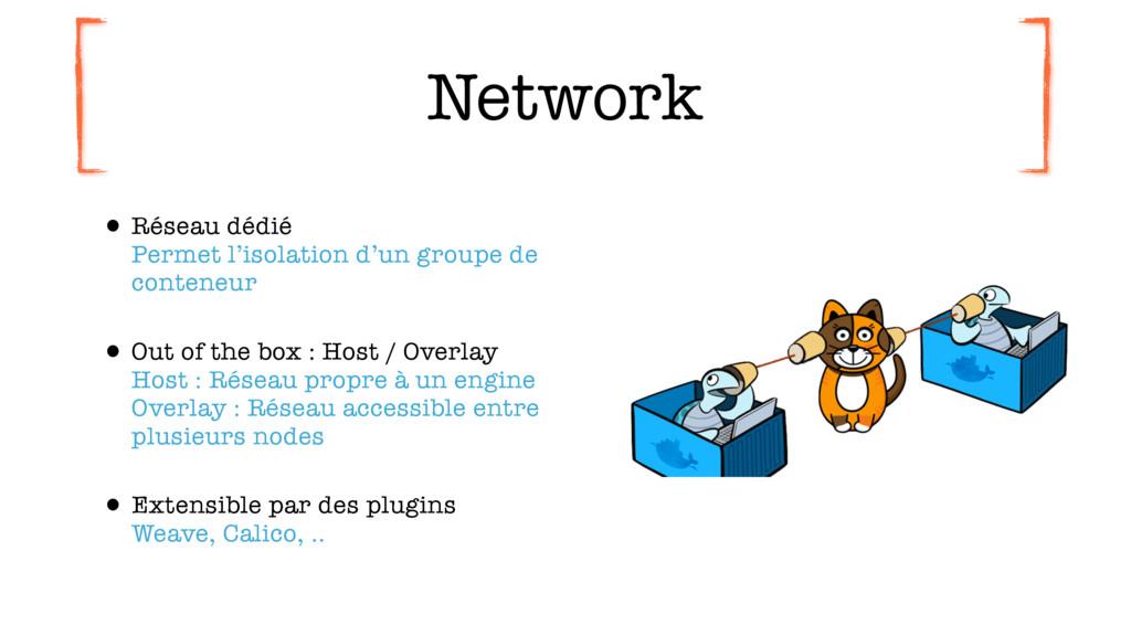 Network •Réseau dédié Permet l'isolation d'un ...