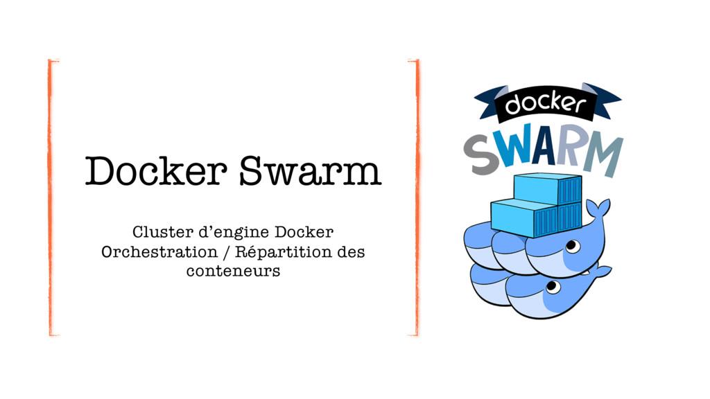 Docker Swarm Cluster d'engine Docker Orchestrat...