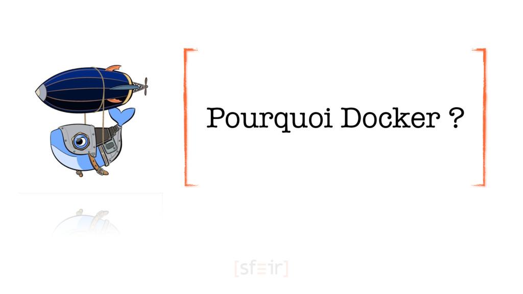 Pourquoi Docker ?