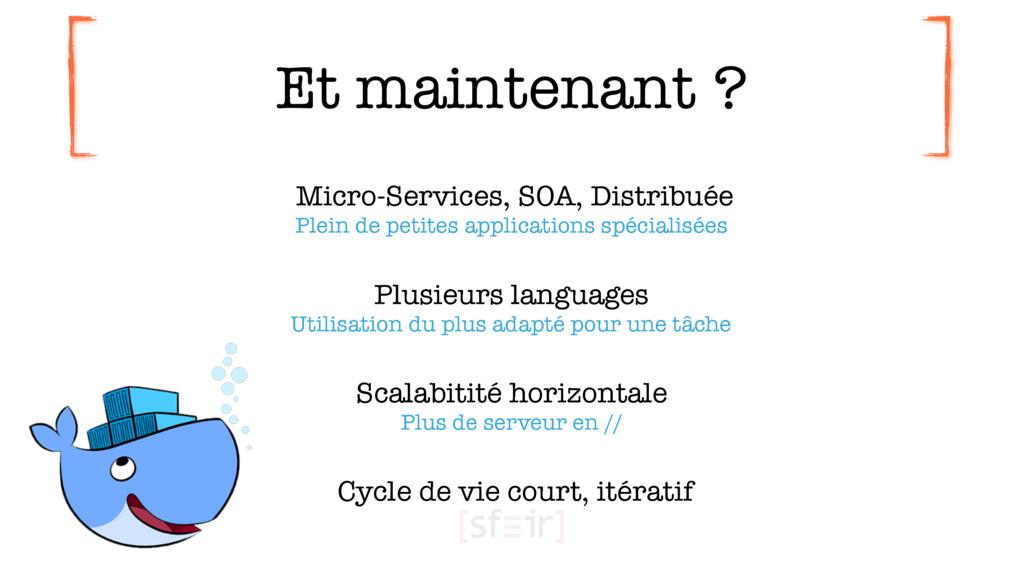 Et maintenant ? Micro-Services, SOA, Distribuée...