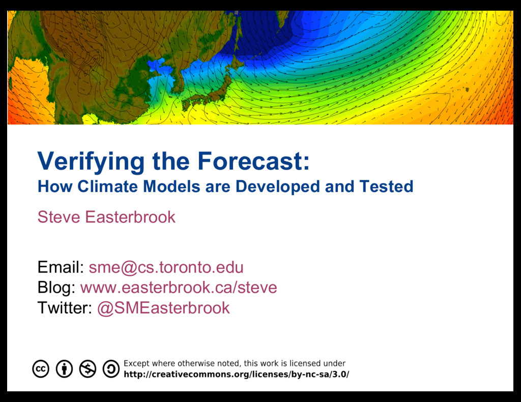 Verifying  the  Forecast:   How  Climate  Model...