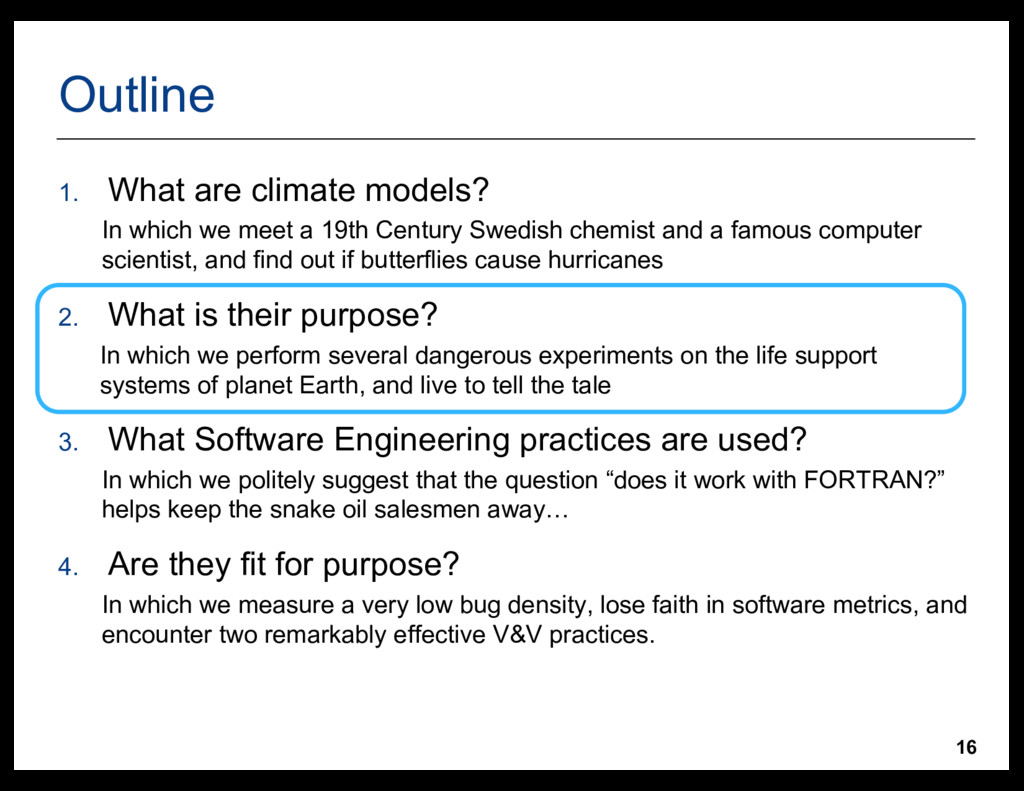 16 Outline 1. What  are  climate  models? In  w...