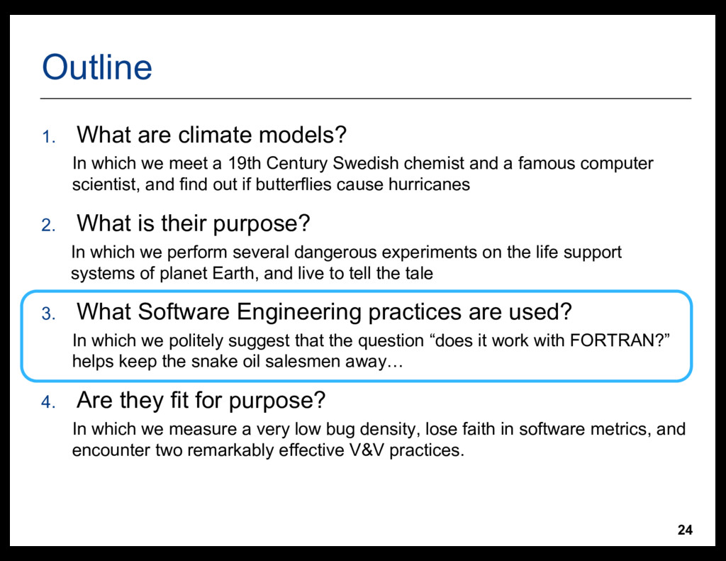 24 Outline 1. What  are  climate  models? In  w...