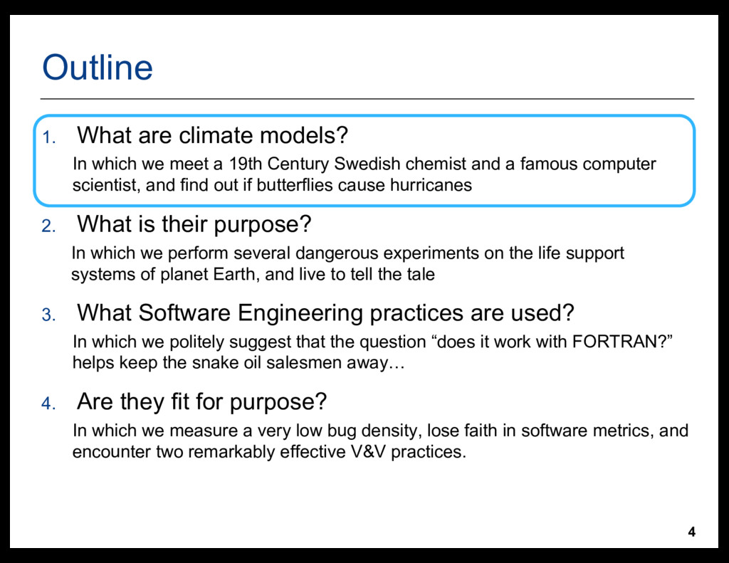 4 Outline 1. What  are  climate  models? In  wh...